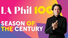 LA Phil 100: Season of the Century